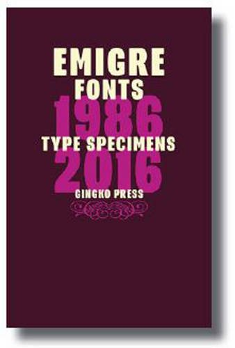 Emigre Fonts: Type Specimens 1986–2016